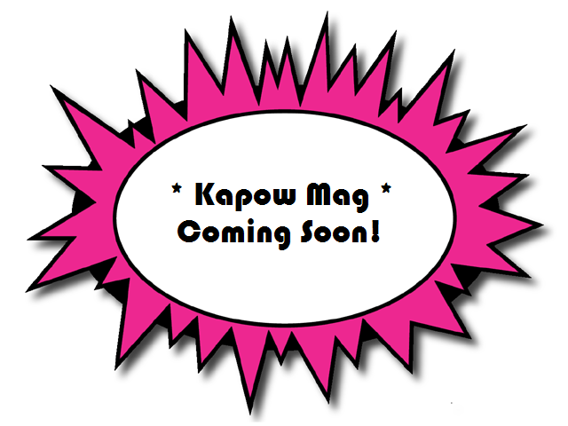 Kapow Mag - Coming Soon!